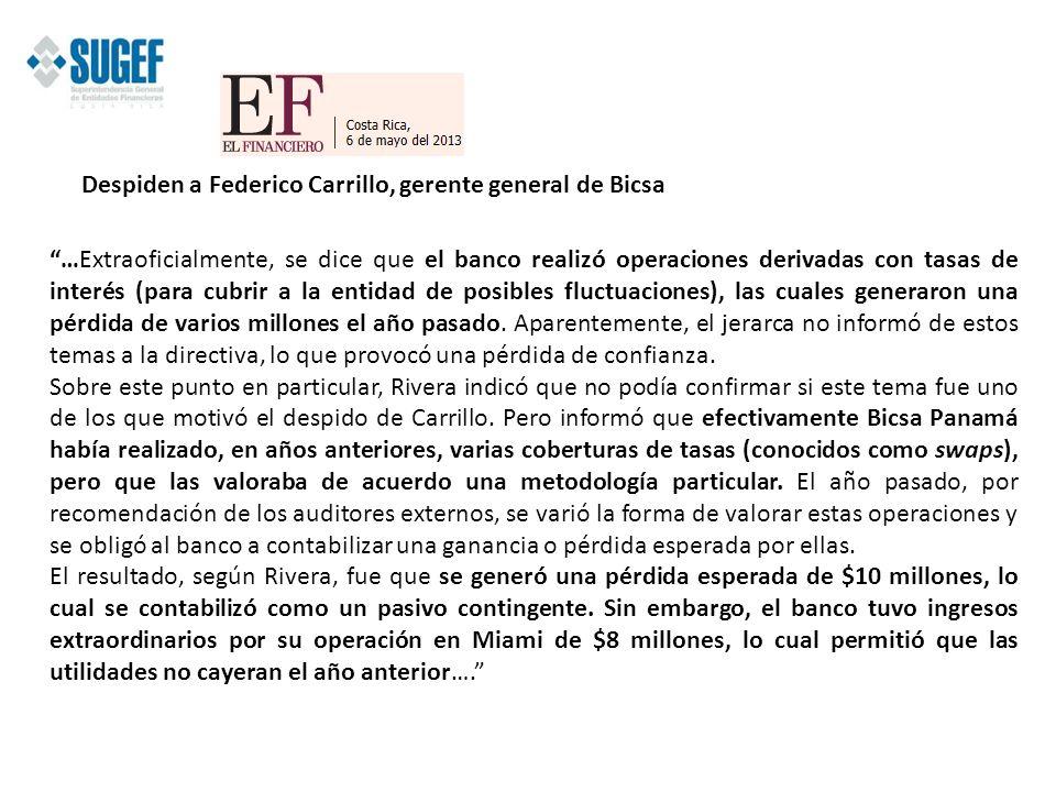Despiden a Federico Carrillo, gerente general de Bicsa …Extraoficialmente, se dice que el banco realizó operaciones derivadas con tasas de interés (pa