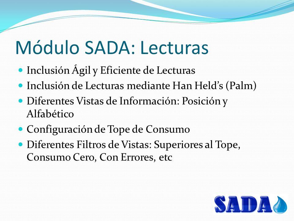Módulo SADA: Lecturas Inclusión Ágil y Eficiente de Lecturas Inclusión de Lecturas mediante Han Helds (Palm) Diferentes Vistas de Información: Posició