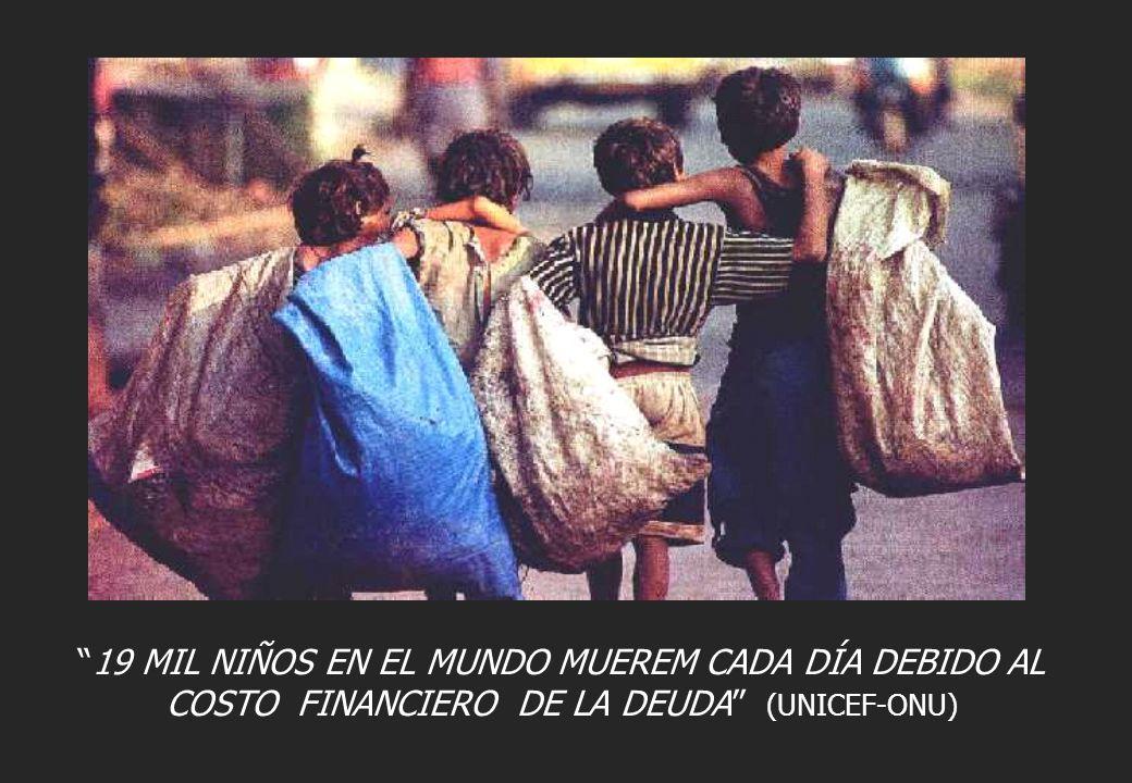 19 MIL NIÑOS EN EL MUNDO MUEREM CADA DÍA DEBIDO AL COSTO FINANCIERO DE LA DEUDA (UNICEF-ONU)