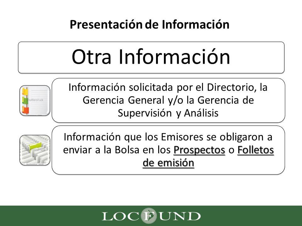 Presentación de Información Otra Información Información solicitada por el Directorio, la Gerencia General y/o la Gerencia de Supervisión y Análisis P