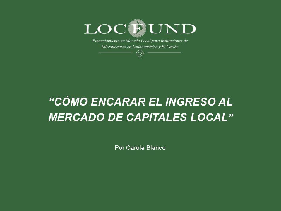 CÓMO ENCARAR EL INGRESO AL MERCADO DE CAPITALES LOCAL Por Carola Blanco