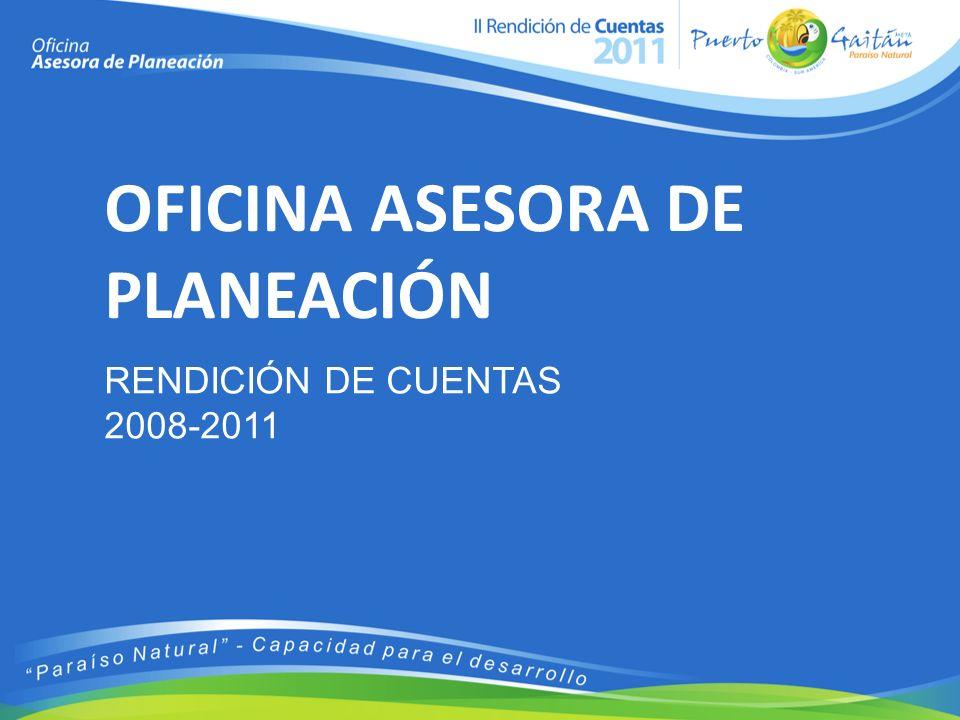 OFICINA ASESORA DE PLANEACIÓN RENDICIÓN DE CUENTAS 2008-2011