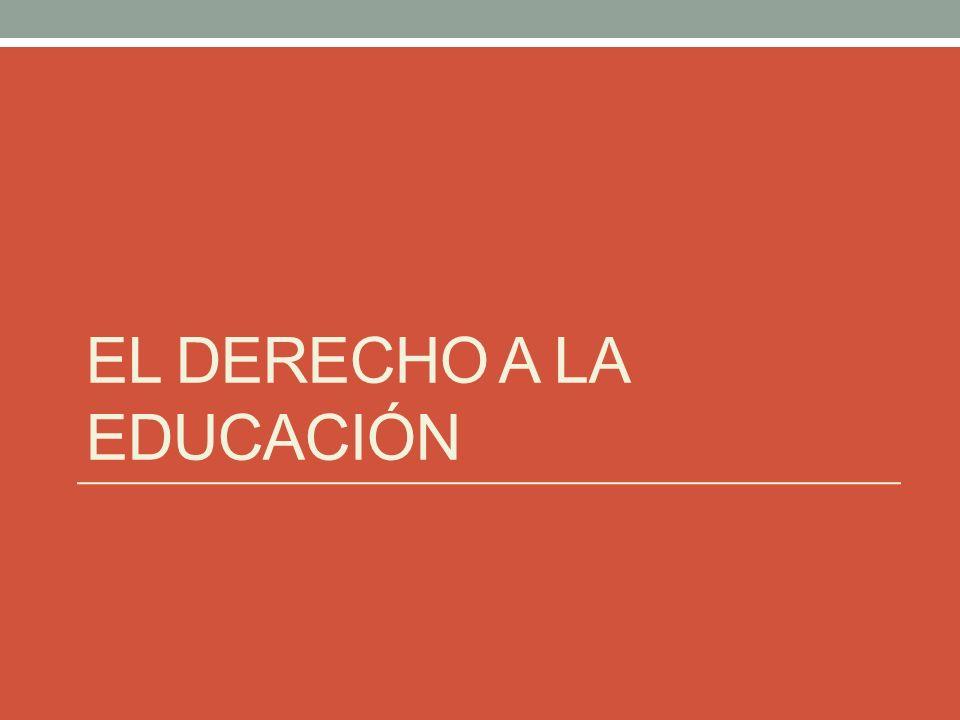 EL DERECHO A LA EDUCACIÓN
