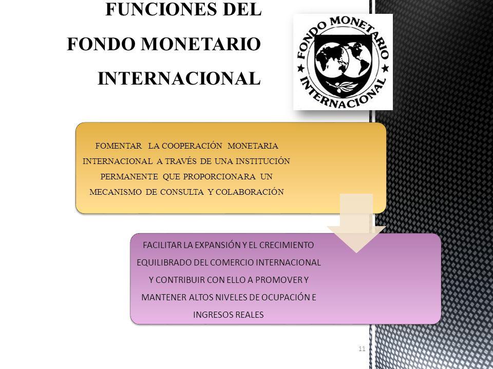 JUNTA DE GOBERNAD ORES CONSTITUIDA POR UN GOBERNADOR Y UN SUPLENTE POR CADA PAÍS (MINISTROS DE HACIENDA O PRESIDENTES DE BANCOS CENTRALES) RESIDEN PERMANENTEMENTE EN LAS CAPITALES DE SUS PAÍSES Y SOLO SE CONGREGAN EN OCASIÓN DE LAS REUNIONES ANUALES -ADMITIR NUEVOS PAÍSES MIEMBROS Y LAS CONDICIONES DE SU ADMISIÓN -APROBAR REVISIÓN DE CUOTAS -CONCRETAR ACUERDOS CON OTROS ORGANISMOS INTERNACIONALES -RESOLVER SOBRE LA DISTRIBUCIÓN DE INGRESOS NETOS (UTILIDADES) DEL FONDO --ACORDAR LA DISOLUCIÓN DEL FONDO 10