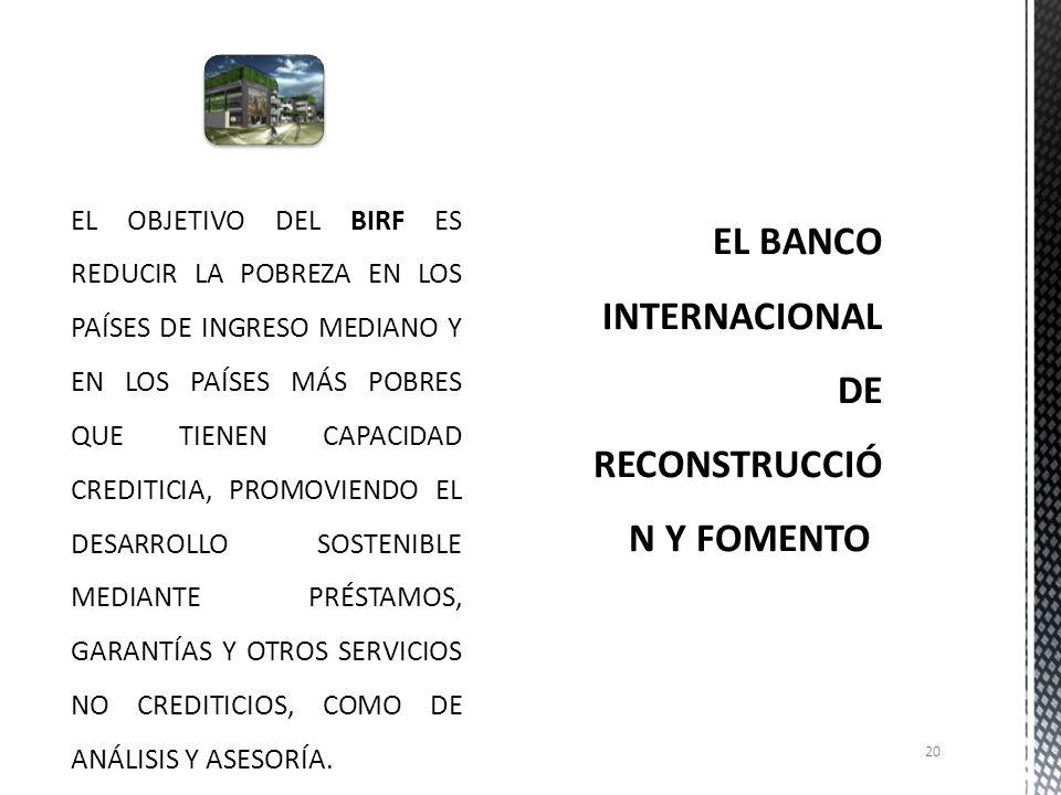 TRABAJAN EN BUSCA DE MEJORES ALTERNATIVAS DE INVERSIÓN A TRAVÉS DE LA ASESORÍA Y EL APOYO PARA LOS PAÍSES QUE REQUIEREN UN ALIVIO FINANCIERO BIRFAIFCFIOMGICIADI CON EL FIN DE CUBRIR LOS GASTOS QUE GENERAN LOS SERVICIOS SOCIALES BÁSICOS ASÍ COMO TAMBIÉN DISMINUIR EL GASTO PÚBLICO.
