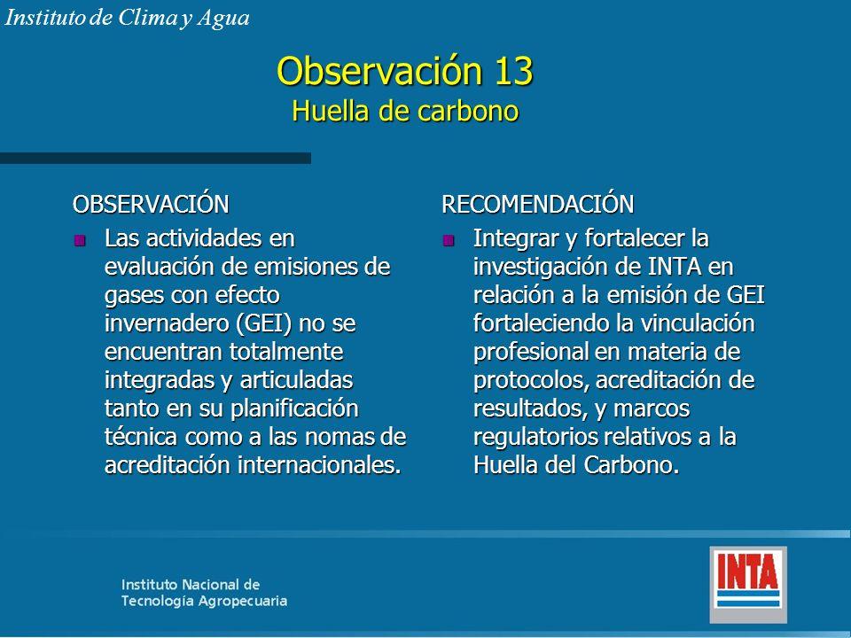 Observación 13 Huella de carbono OBSERVACIÓN n Las actividades en evaluación de emisiones de gases con efecto invernadero (GEI) no se encuentran total