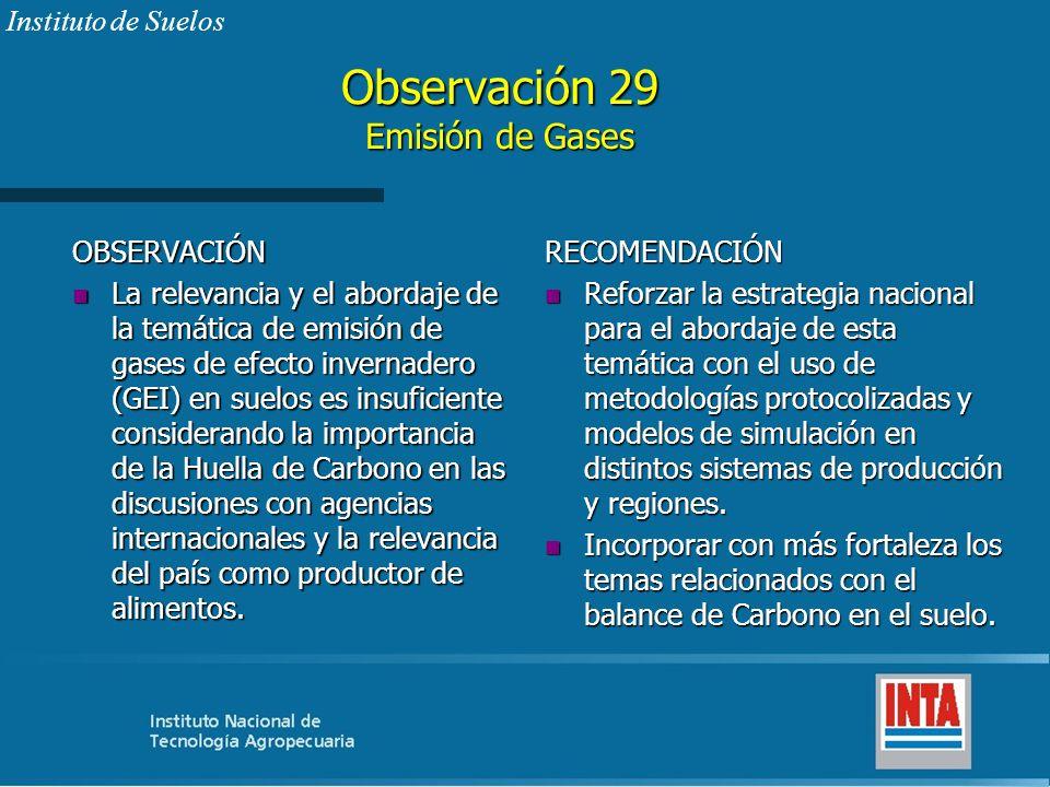 Observación 29 Emisión de Gases OBSERVACIÓN n La relevancia y el abordaje de la temática de emisión de gases de efecto invernadero (GEI) en suelos es