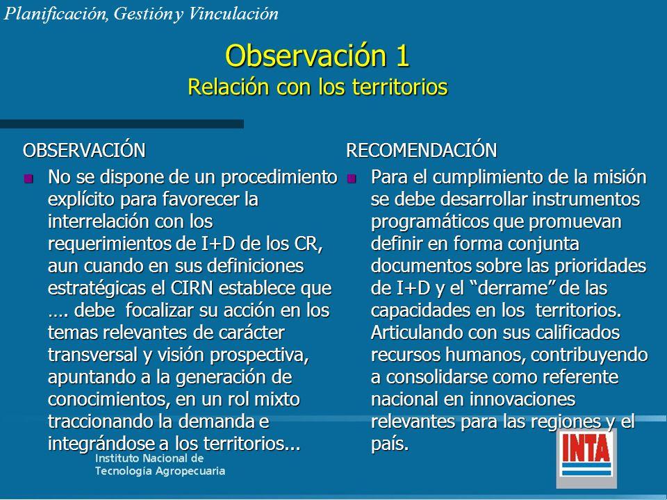 Observación 1 Relación con los territorios OBSERVACIÓN n No se dispone de un procedimiento explícito para favorecer la interrelación con los requerimi