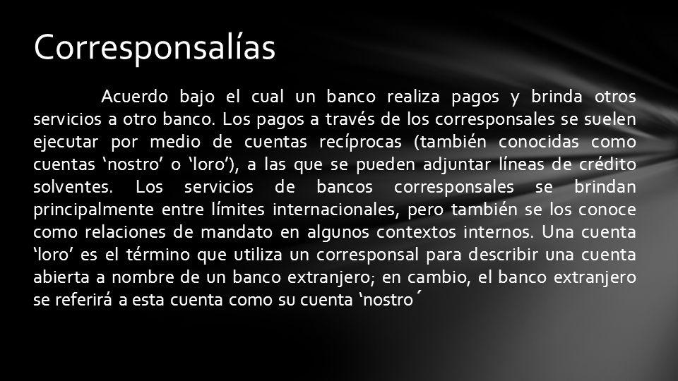 Acuerdo bajo el cual un banco realiza pagos y brinda otros servicios a otro banco.