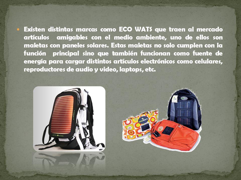 Existen distintas marcas como ECO WATS que traen al mercado artículos amigables con el medio ambiente, uno de ellos son maletas con paneles solares. E