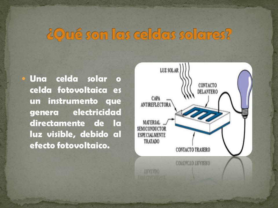 Una celda solar o celda fotovoltaica es un instrumento que genera electricidad directamente de la luz visible, debido al efecto fotovoltaico.