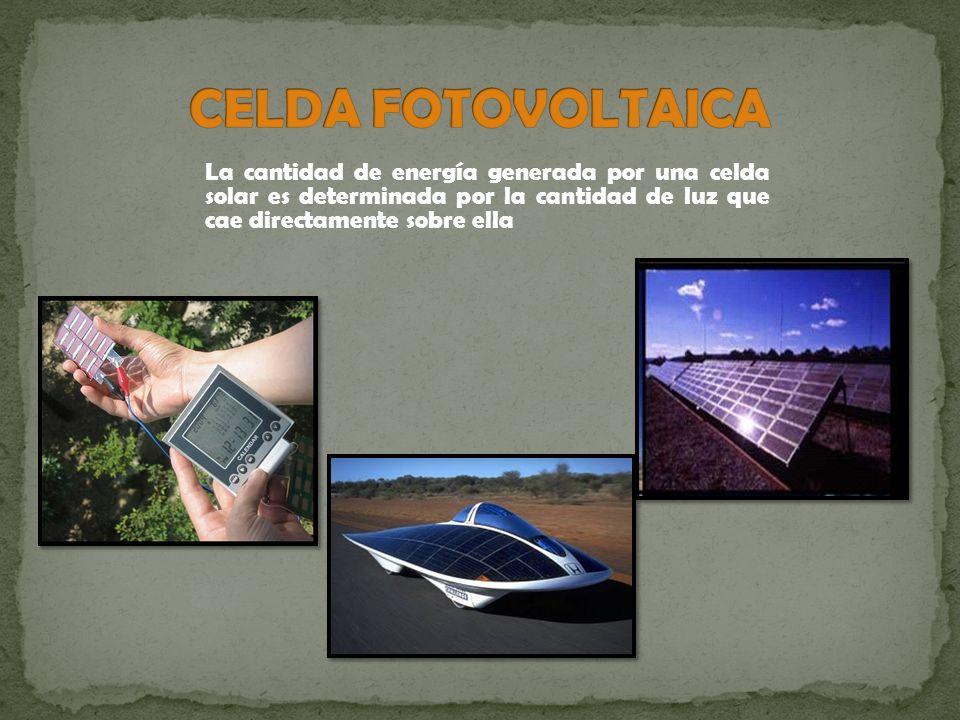 La cantidad de energía generada por una celda solar es determinada por la cantidad de luz que cae directamente sobre ella