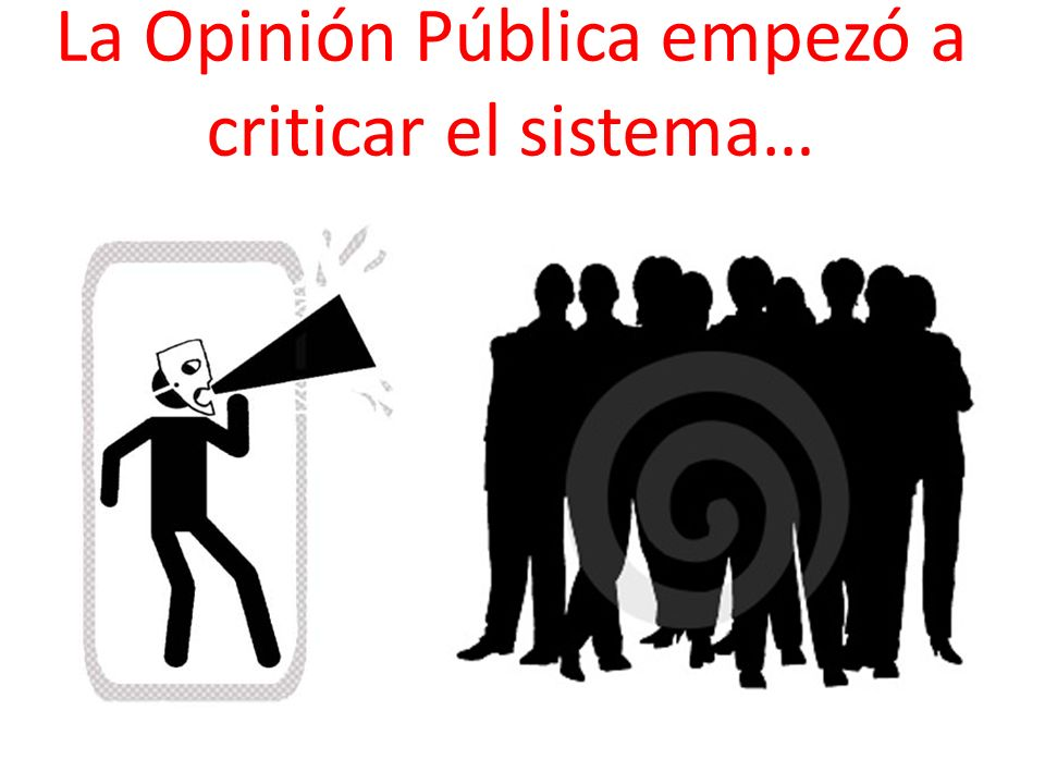 La Opinión Pública empezó a criticar el sistema…