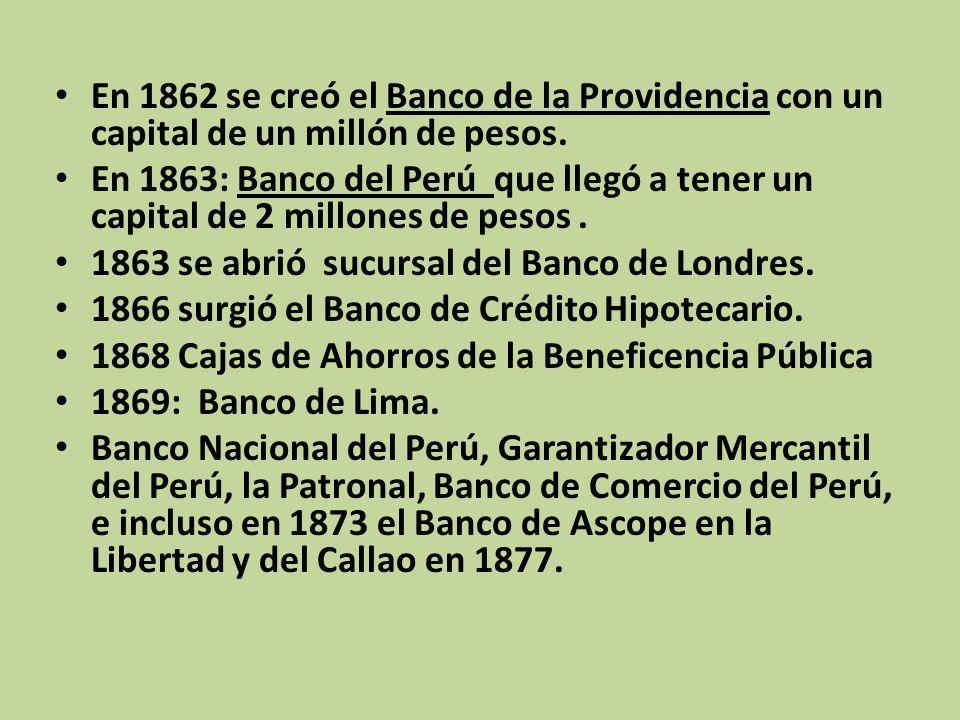 En 1862 se creó el Banco de la Providencia con un capital de un millón de pesos.