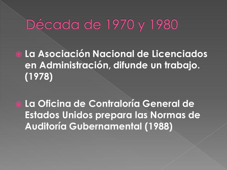 La Asociación Nacional de Licenciados en Administración, difunde un trabajo. (1978) La Oficina de Contraloría General de Estados Unidos prepara las No