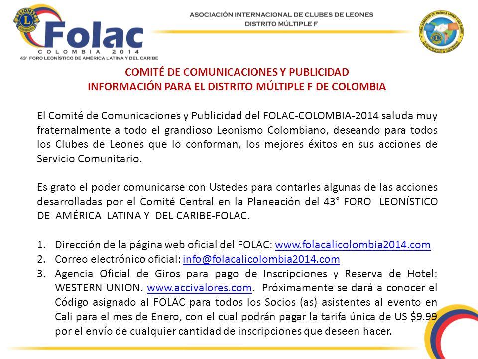 COMITÉ DE COMUNICACIONES Y PUBLICIDAD INFORMACIÓN PARA EL DISTRITO MÚLTIPLE F DE COLOMBIA El Comité de Comunicaciones y Publicidad del FOLAC-COLOMBIA-