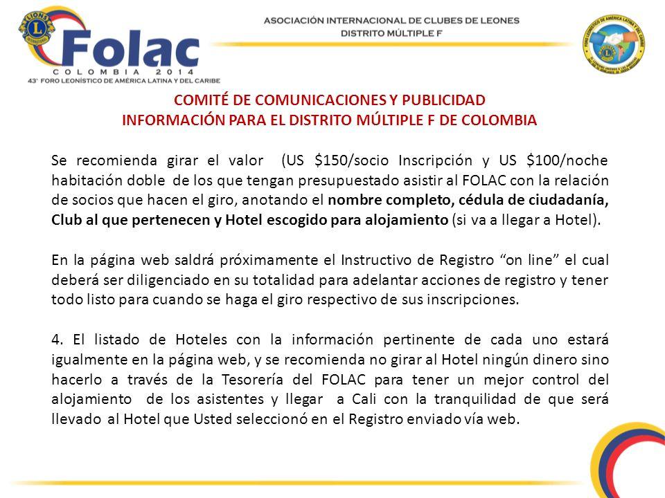 COMITÉ DE COMUNICACIONES Y PUBLICIDAD INFORMACIÓN PARA EL DISTRITO MÚLTIPLE F DE COLOMBIA Se recomienda girar el valor (US $150/socio Inscripción y US