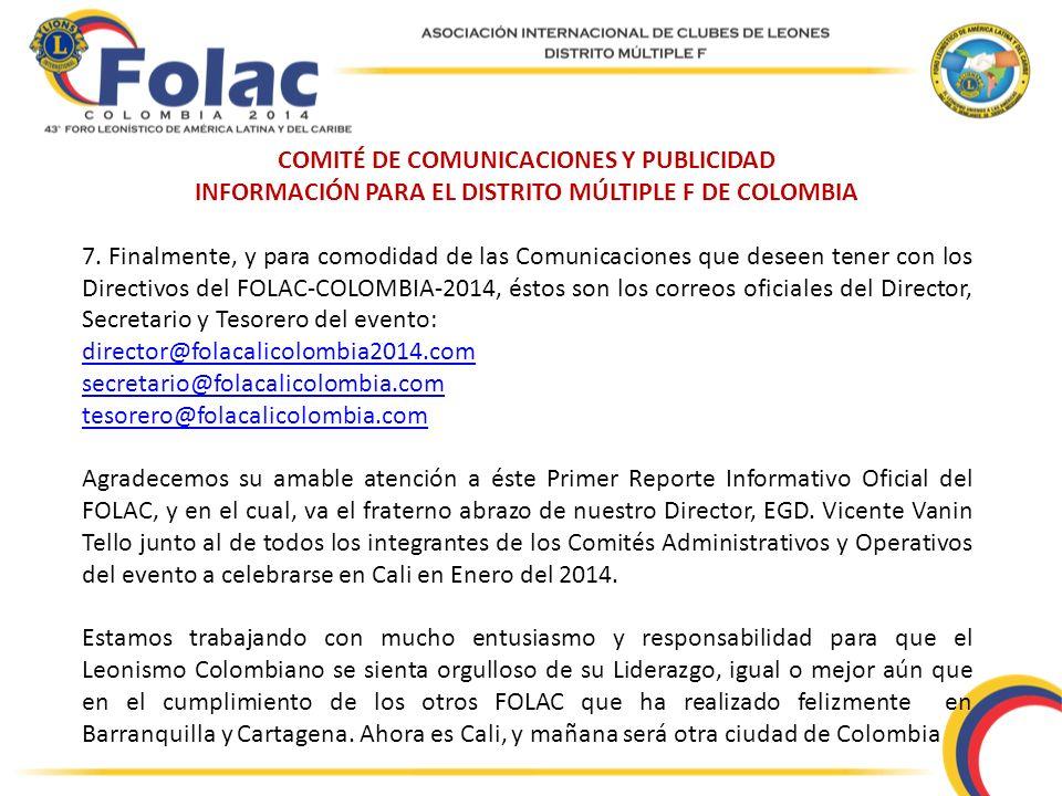 COMITÉ DE COMUNICACIONES Y PUBLICIDAD INFORMACIÓN PARA EL DISTRITO MÚLTIPLE F DE COLOMBIA 7. Finalmente, y para comodidad de las Comunicaciones que de