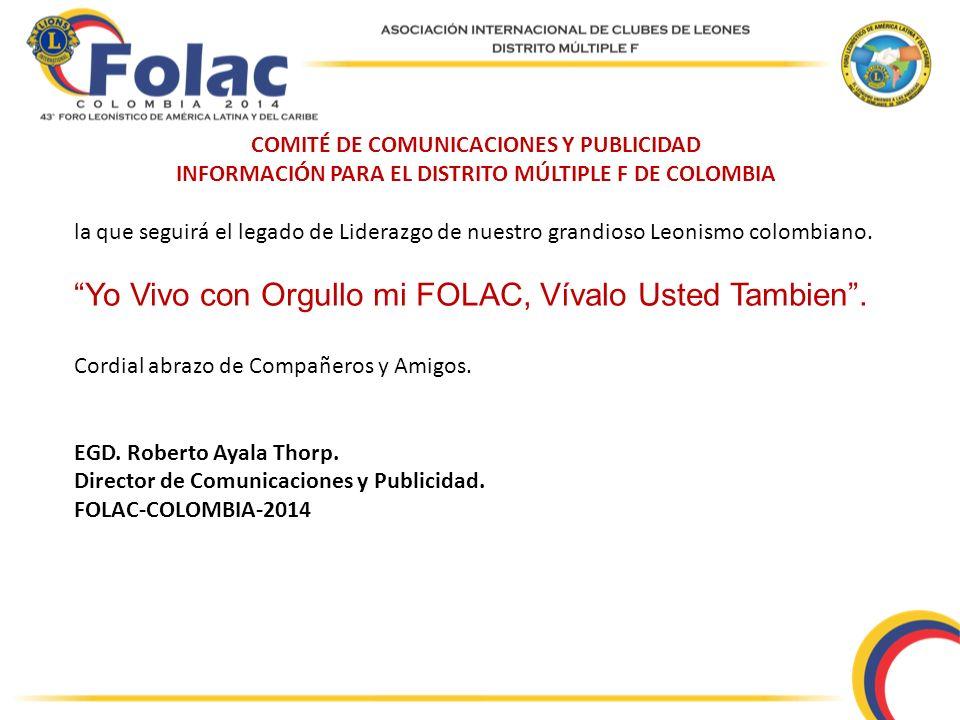 COMITÉ DE COMUNICACIONES Y PUBLICIDAD INFORMACIÓN PARA EL DISTRITO MÚLTIPLE F DE COLOMBIA la que seguirá el legado de Liderazgo de nuestro grandioso L