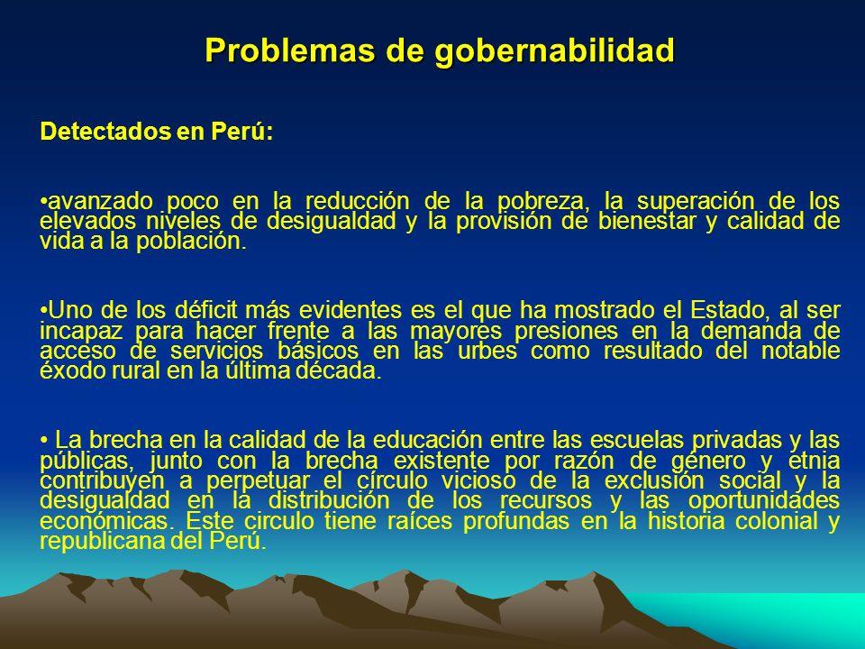 Problemas de gobernabilidad Detectados en Perú: avanzado poco en la reducción de la pobreza, la superación de los elevados niveles de desigualdad y la