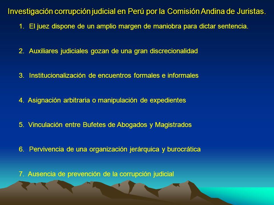 Investigación corrupción judicial en Perú por la Comisión Andina de Juristas. 1.El juez dispone de un amplio margen de maniobra para dictar sentencia.