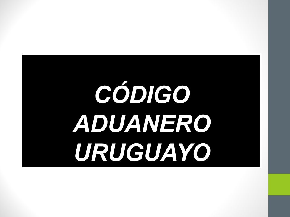 CÓDIGO ADUANERO URUGUAYO