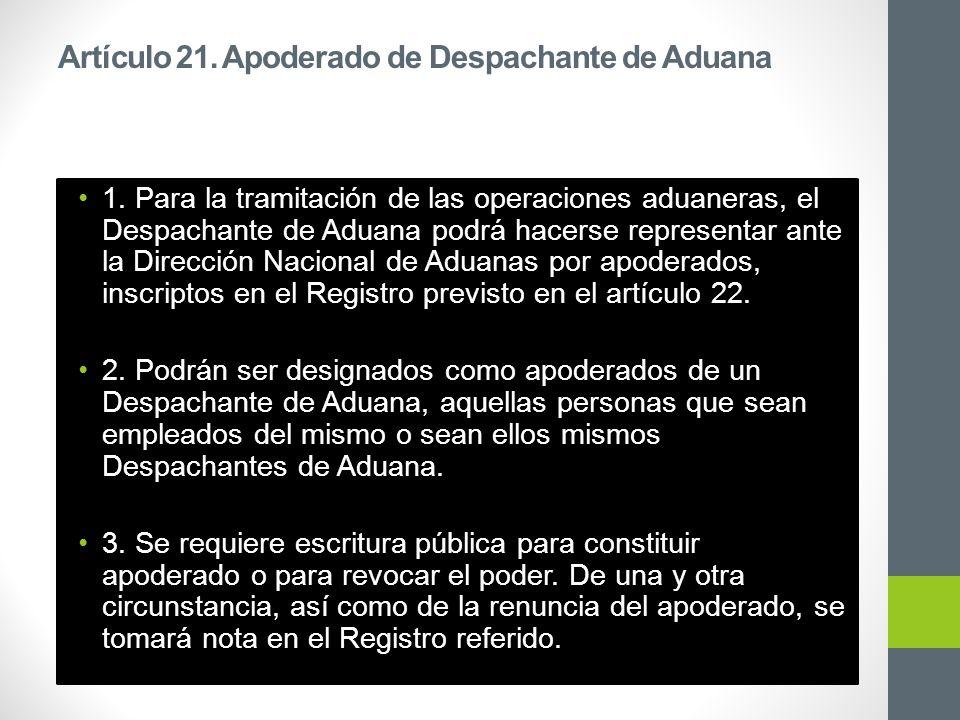 Artículo 21. Apoderado de Despachante de Aduana 1.