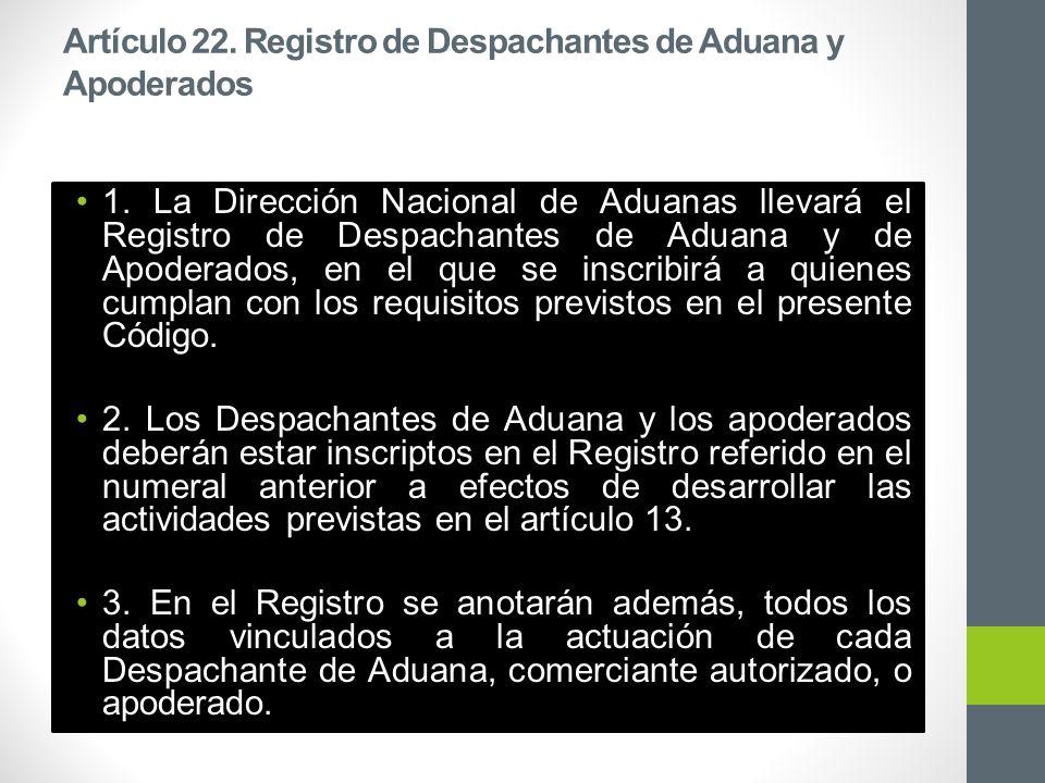Artículo 22. Registro de Despachantes de Aduana y Apoderados 1.