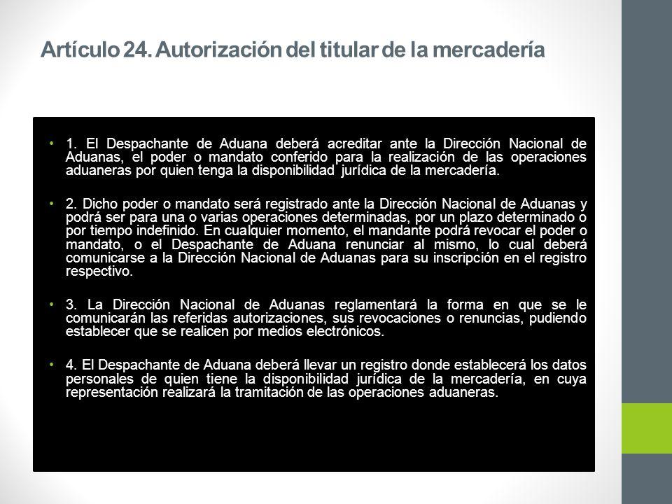 Artículo 24. Autorización del titular de la mercadería 1.