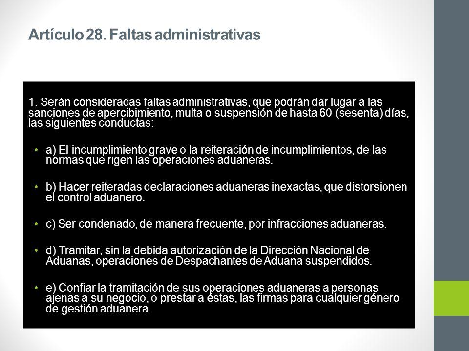 Artículo 28. Faltas administrativas 1.