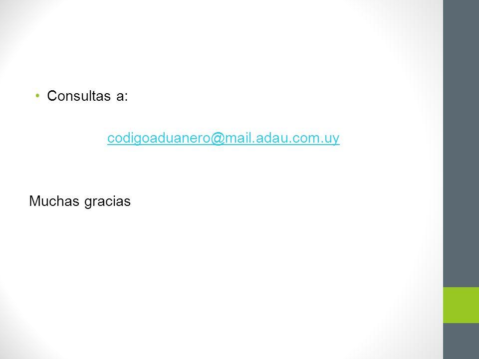 Consultas a: codigoaduanero@mail.adau.com.uy Muchas gracias