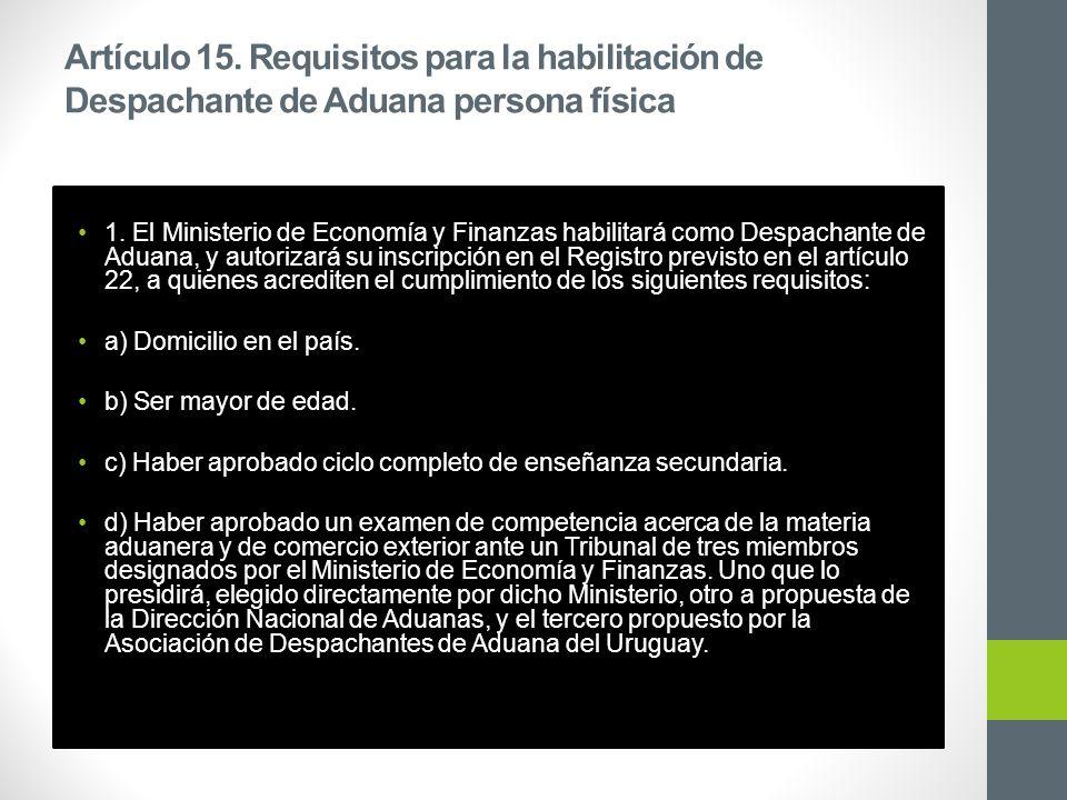 Artículo 15. Requisitos para la habilitación de Despachante de Aduana persona física 1.