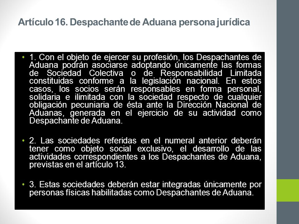 Artículo 16. Despachante de Aduana persona jurídica 1.