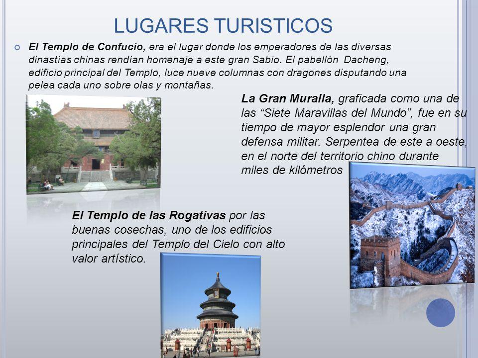 LUGARES TURISTICOS El Templo de Confucio, era el lugar donde los emperadores de las diversas dinastías chinas rendían homenaje a este gran Sabio. El p