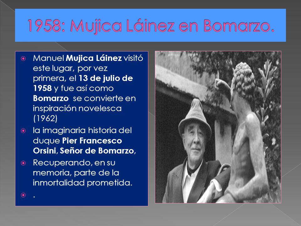Manuel Mujica Láinez visitó este lugar, por vez primera, el 13 de julio de 1958 y fue así como Bomarzo se convierte en inspiración novelesca (1962) la