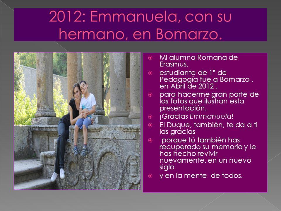 Mi alumna Romana de Erasmus, estudiante de 1º de Pedagogía fue a Bomarzo, en Abril de 2012, para hacerme gran parte de las fotos que ilustran esta pre