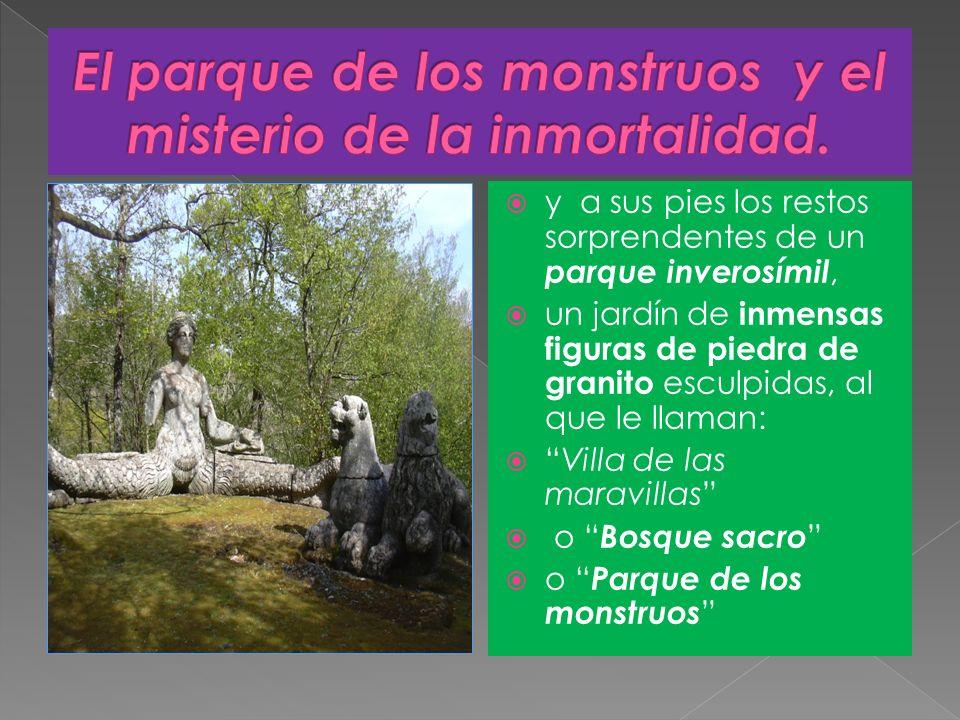 y a sus pies los restos sorprendentes de un parque inverosímil, un jardín de inmensas figuras de piedra de granito esculpidas, al que le llaman: Villa
