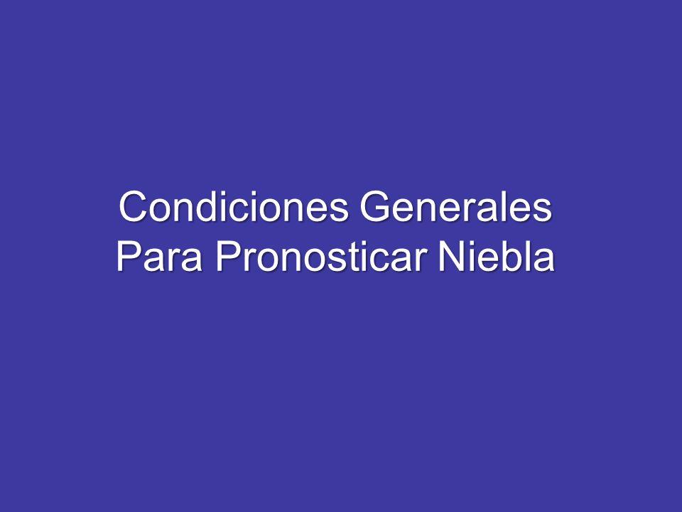 Condiciones Generales Para Pronosticar Niebla