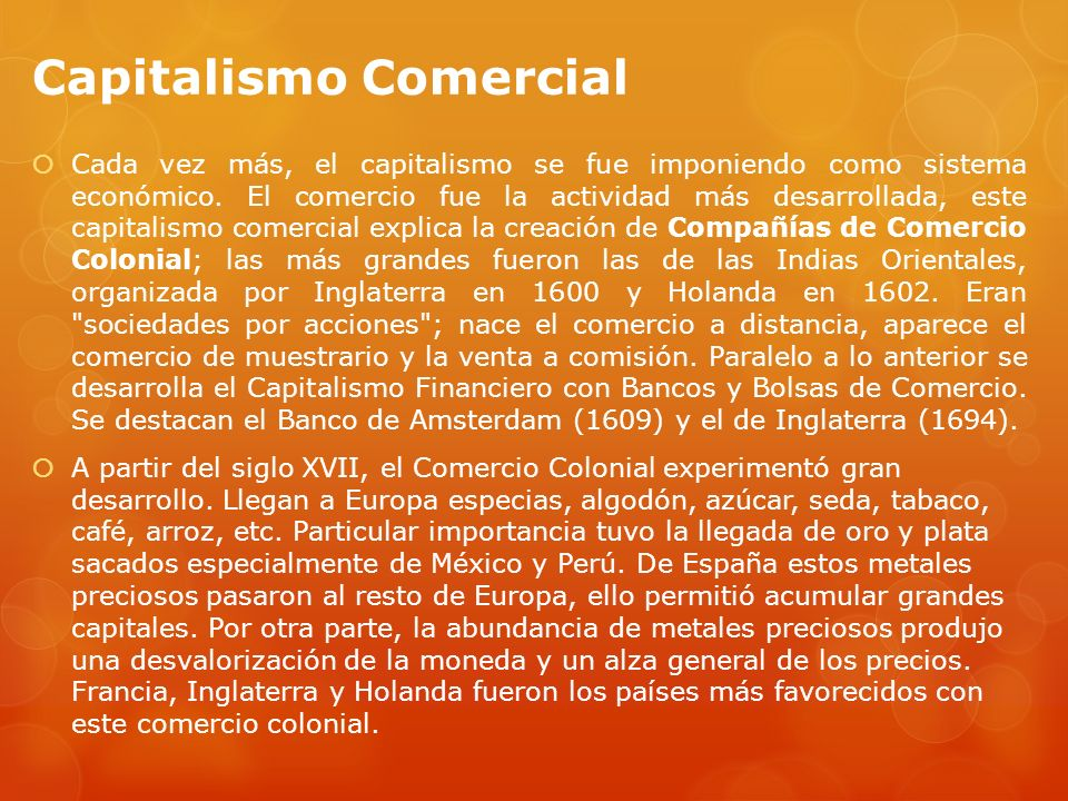 Nuevas Ideas económicas El desarrollo de la Economía generó las primeras doctrinas y sistemas económicos.
