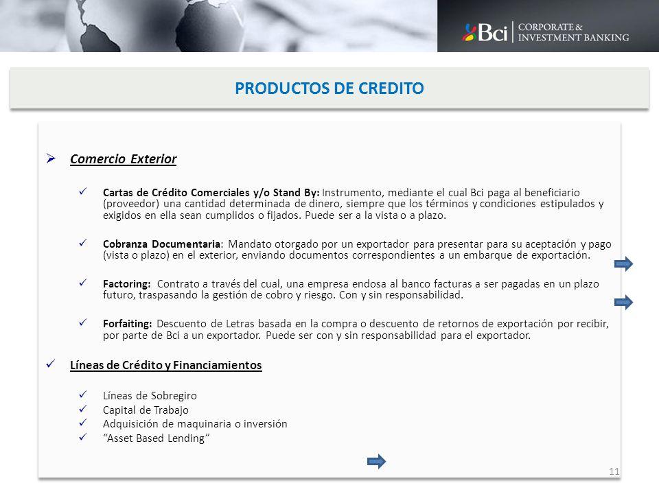 PRODUCTOS DE CREDITO Comercio Exterior Cartas de Crédito Comerciales y/o Stand By: Instrumento, mediante el cual Bci paga al beneficiario (proveedor)
