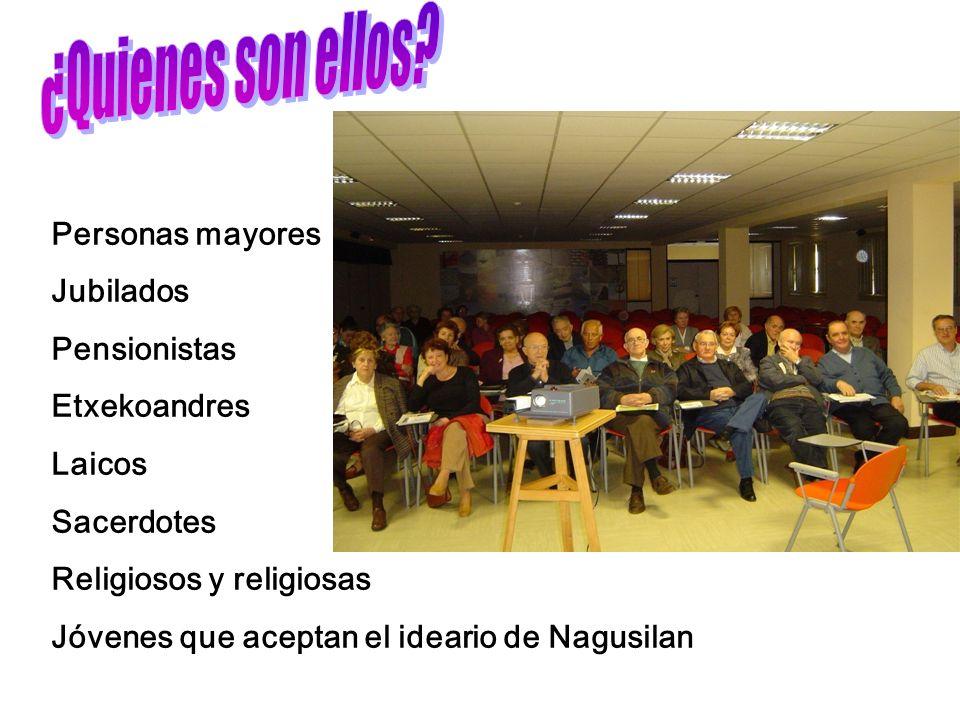 Personas mayores Jubilados Pensionistas Etxekoandres Laicos Sacerdotes Religiosos y religiosas Jóvenes que aceptan el ideario de Nagusilan