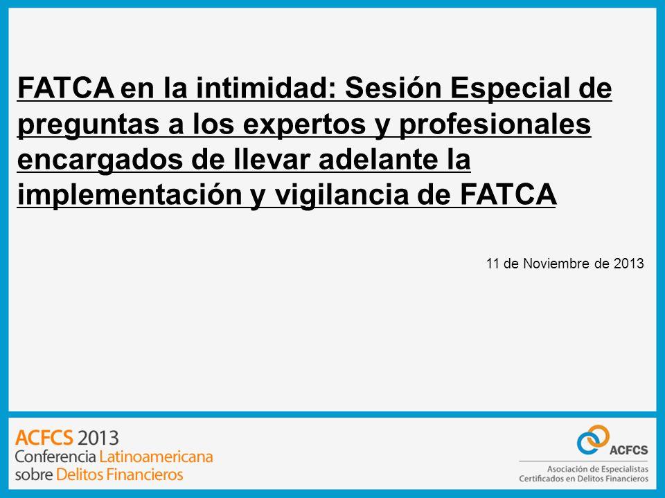 FATCA en la intimidad: Sesión Especial de preguntas a los expertos y profesionales encargados de llevar adelante la implementación y vigilancia de FATCA Javier Vargas Muñoz   Supervisor de la Unidad de Atención de Entes Externos   División de Cumplimiento   Banco de Costa Rica Zenón A.