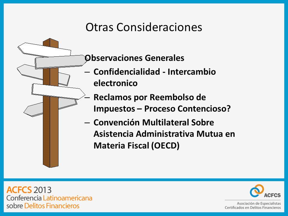 Otras Consideraciones Observaciones Generales – Confidencialidad - Intercambio electronico – Reclamos por Reembolso de Impuestos – Proceso Contencioso