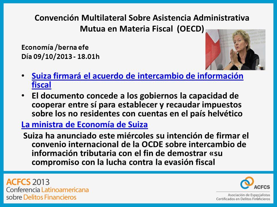 Convención Multilateral Sobre Asistencia Administrativa Mutua en Materia Fiscal (OECD) 22 Economía /berna efe Día 09/10/2013 - 18.01h Suiza firmará el