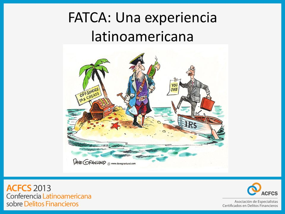 FATCA – Principales Desafíos Aspectos de Organización ¿Se emitirán alertas de monitoreo de US Persons y US Accounts?¿Qué reglas lógicas serán definidas.
