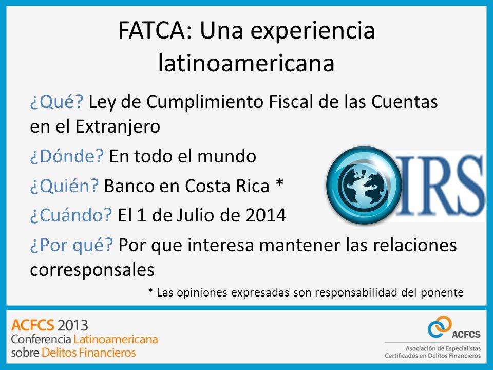 FATCA: Una experiencia latinoamericana Analizar las obligaciones adquiridas: Identificación Documentación y reporte RetenciónCertificación
