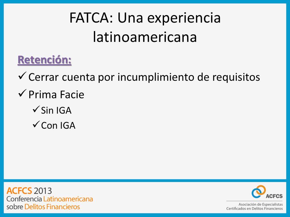 FATCA: Una experiencia latinoamericana Certificaciones y otra información adicional: Custodia de formularios Autorización para compartir información Intercambio de información sin orden judicial