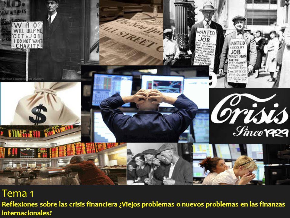 Tema 1 Reflexiones sobre las crisis financiera ¿Viejos problemas o nuevos problemas en las finanzas internacionales?