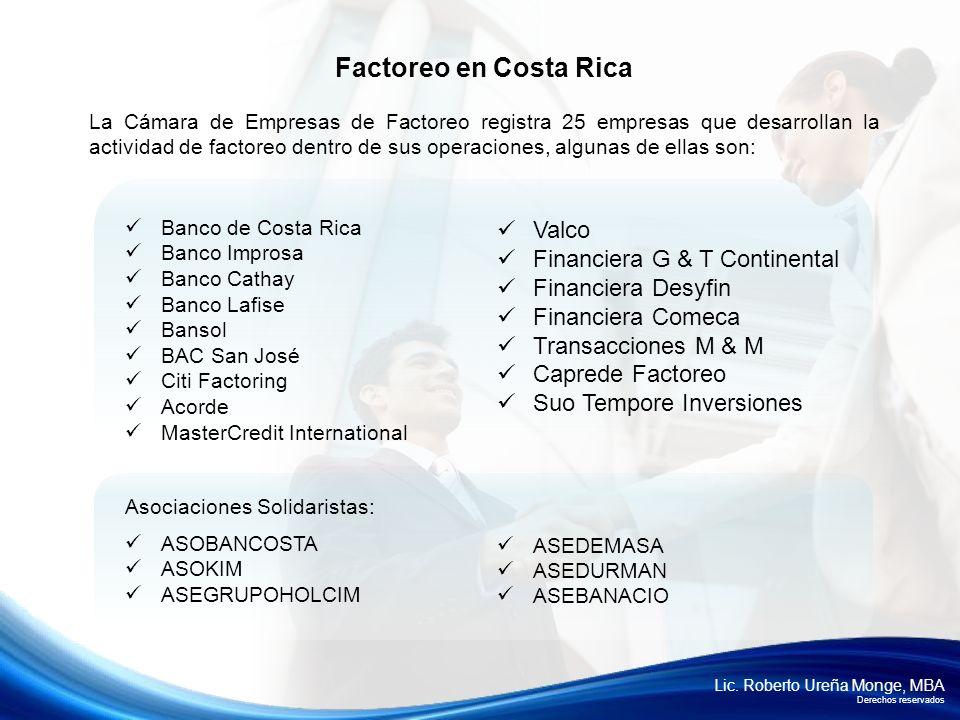Lic. Roberto Ureña Monge, MBA Derechos reservados La Cámara de Empresas de Factoreo registra 25 empresas que desarrollan la actividad de factoreo dent