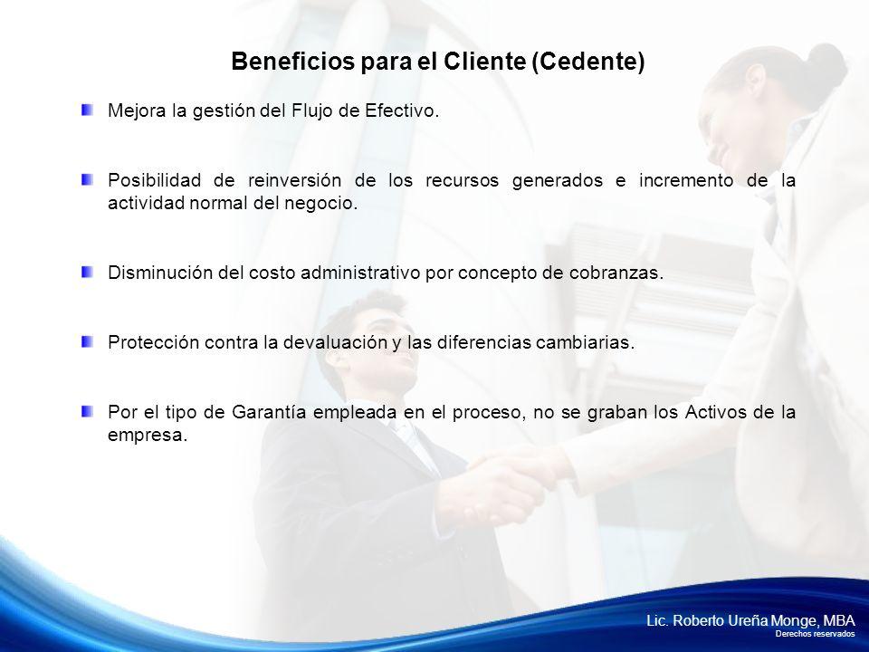 Lic. Roberto Ureña Monge, MBA Derechos reservados Mejora la gestión del Flujo de Efectivo. Posibilidad de reinversión de los recursos generados e incr